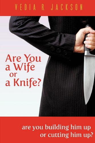 Are You a Wife or a Knife?