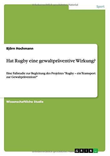 Hat Rugby eine gewaltpr???ventive Wirkung? by Bj??rn Hochmann (2014-10-28) par Bj??rn Hochmann
