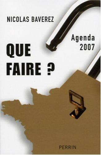 Que faire ? : Agenda 2007 par Nicolas Baverez
