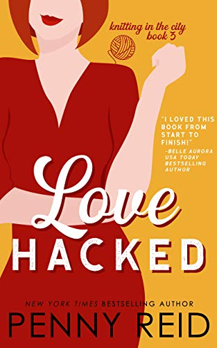 Love Hacked: A Reluctant Romance (Knitting in the City Book 3) (English Edition)