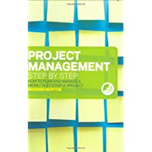 Project Management Step by Step: How to Plan and Manage a Highly Successful Project