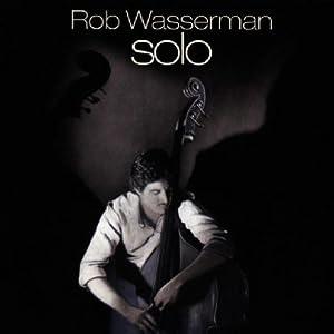 Rob Wasserman - Solo