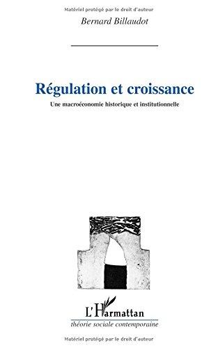 Régulation et croissance. une macroéconomie historique et institutionnelle