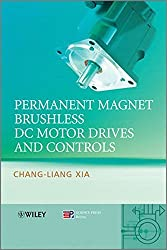 Permanent Magnet Brushless DC Motor Drives and Controls by Chang-liang Xia (2012-06-26)
