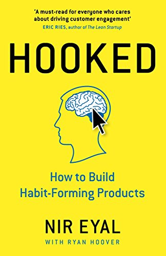 Hooked: How to Build Habit-Forming Products (Portfolio) por Nir Eyal