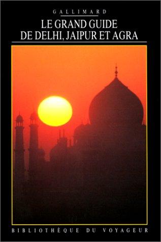 Le Grand Guide de Delhi, Jaipur et Agra 1996