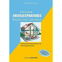 Ratgeber energiesparendes Bauen und Sanieren: Neutrale Fachinformationen für mehr Energieeffizienz (Bau-Rat)