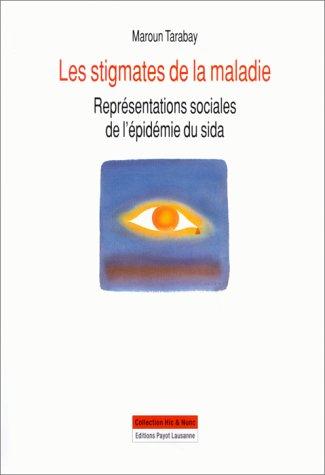 Stigmates de la maladie, représentations sociales par M. Tarabay