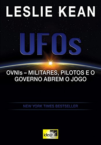 Ufos - Ovnis - Militares, Pilotos E O Governo Abrem O Jogo (Em Portuguese do Brasil)