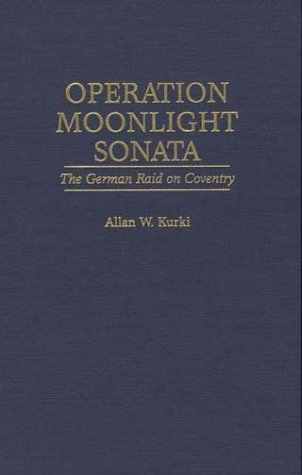 Operation Moonlight Sonata: German Raid on Coventry