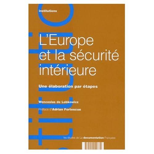 L' Europe et la sécurité intérieure - Une élaboration par étapes