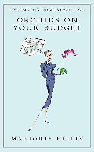 Orchids On Your Budget: Or Live Smartly on What You Have (Virago Modern Classics)