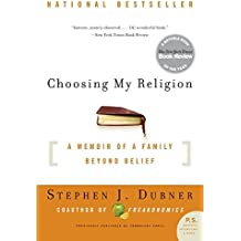 [(Choosing My Religion : A Memoir of a Family Beyond Belief)] [By (author) Stephen J Dubner] published on (November, 2006)