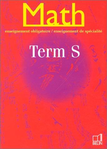 Math Terminale S, enseignement obligatoire et de spécialité (livre de l'élève)