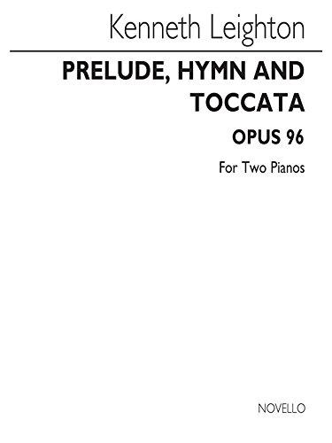 Kenneth Leighton: Prelude, Hymne und Toccata Op. 96Für zwei Klaviere-Sheet Music