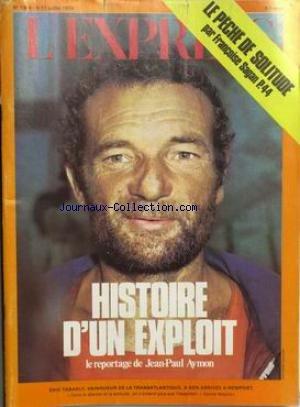 EXPRESS [No 1304] du 06/07/1976 - LE PECHE DE SOLITUDE PAR FRANCOISE SAGAN. HISTOIRE D'UN EXPLOIT. ERIC TABARLY.LA TRANSATLANTIQUE.