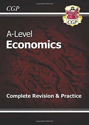 New A-Level Economics: Year 1 & 2 Complete Revision & Practice by CGP Books (2015-09-01)