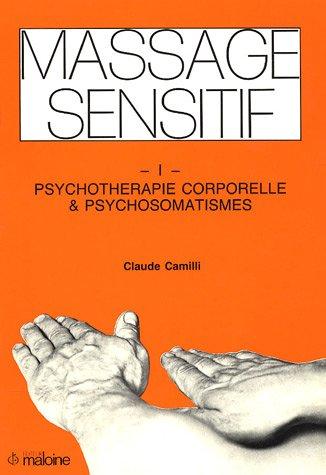 Massage sensitif : Psychothérapie corporelle et psychosomatismes