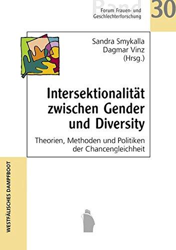 Intersektionalität zwischen Gender und Diversity: Theorien, Methoden und Politiken der Chancengleichheit (Forum Frauen- und Geschlechterforschung)