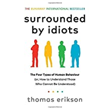 ‏‪Surrounded by Idiots: The Four Types of Human Behaviour (or, How to Understand Those Who Cannot Be Understood)‬‏