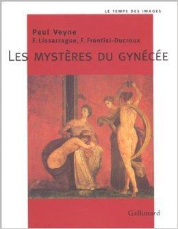 Les Mystres du gynce de Franoise Frontisi-Ducroux,Franois Lissarrague ,Paul Veyne ( 23 avril 1998 )