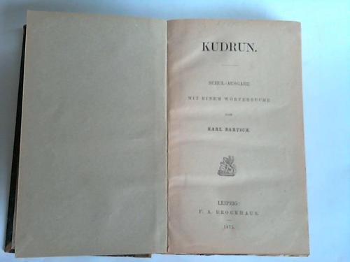 Kudrun. Schul-Ausgabe mit einem Wörterbuche