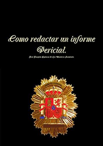 Como redactar un informe pericial. 2º Edición. por Jos Espinosa de los Monteros Sarmiento