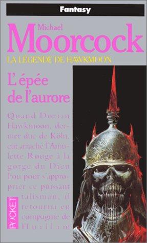 La légende de Hawkmoon, Tome 3 : L'Epée de l'aurore