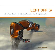 Lift Off: Air Vehicle Sketches and Renderings from the Drawthrough Collection