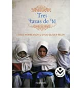 { TRES TAZAS DE TE: LA LUCHA DE UN HOMBRE POR PROMOVER LA PAZ, ESCUELA A ESCUELA = THREE CUPS OF TEA } By Mortenson, Greg ( Author ) [ Sep - 2010 ] [ Paperback ]