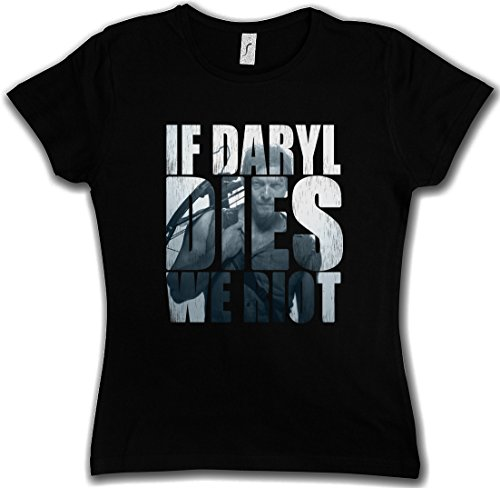 IF DARYL DIES WE RIOT WOMAN GIRLIE DONNA T-SHIRT - Dixon Biters The Walking Walkers Zombie Dead WOMAN GIRLIE DONNA T-SHIRT Taglie XS - 2XL