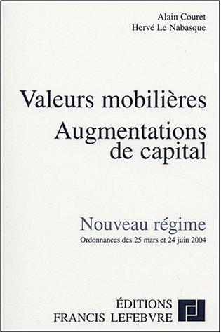 Valeurs mobilières - Augmentations de capital : Nouveau Régime