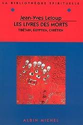 Les livres des morts ( Tibétain, Egyptien, Chrétien )
