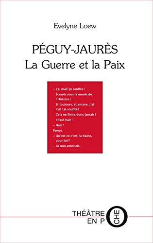 Lire en ligne Péguy - Jaurès: La Guerre et la Paix pdf, epub