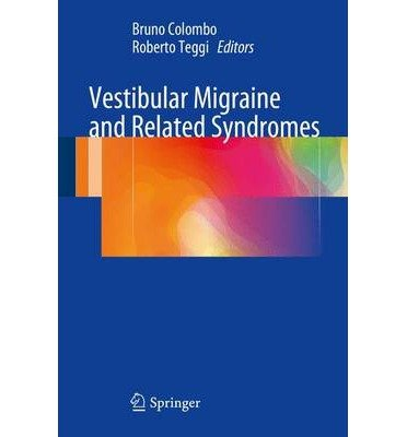[(Vestibular Migraine and Related Syndromes)] [ Edited by Bruno Colombo, Edited by Roberto Teggi ] [October, 2014]