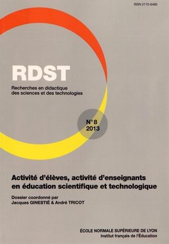 Rdst, n 8/2013. activité d'eleves, activité d'enseignants en educatio n scientifique et technologiqu
