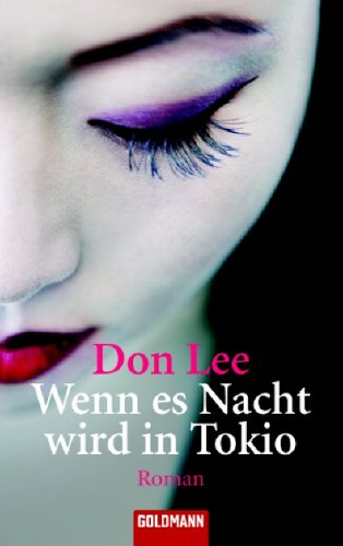 Buchseite und Rezensionen zu 'Wenn es Nacht wird in Tokio: Roman' von Don Lee