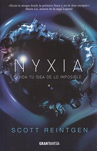Nyxia: Olvida tu idea de lo imposible (Novela Joven adulto)