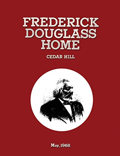 Frederick Douglass Home Cedar Hill: Historic Grounds Report Historical Data Section