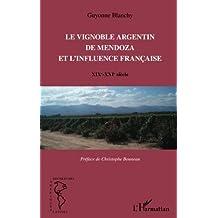 Le vignoble argentin de Mendoza et l'infleunce française