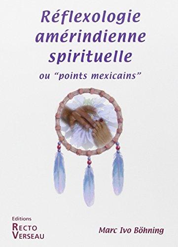 Réflexologie amérindienne spirituelle