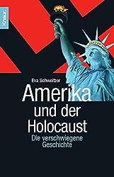 Amerika und der Holocaust: Die verschwiegene Geschichte