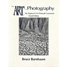 The Art of Photography: An Approach to Personal Expression by Bruce Barnbaum (1999-05-02)