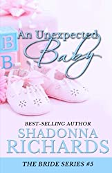 An Unexpected Baby: The sequel to An Unexpected Bride by Shadonna Richards (2013-07-29)