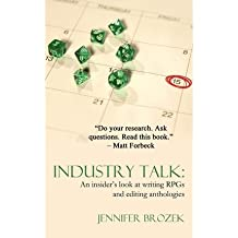 [(Industry Talk: An Insider's Look at Writing Rpgs and Editing Anthologies)] [Author: Jennifer Brozek] published on (May, 2012)