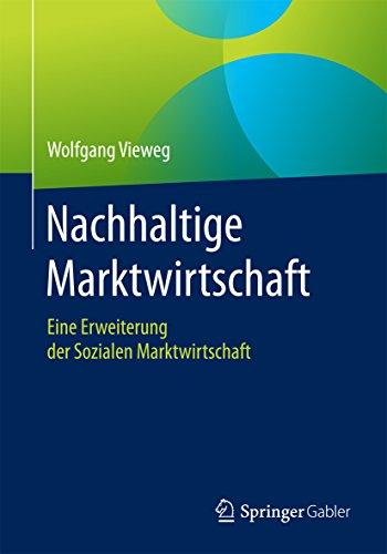 Nachhaltige Marktwirtschaft: Eine Erweiterung der Sozialen Marktwirtschaft