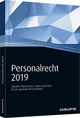 Personalrecht 2019: Arbeitsrecht, Lohnsteuer und Sozialversicherung kompakt.