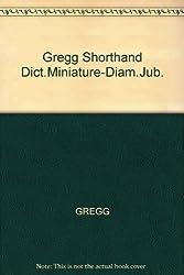 Gregg Shorthand Dictionary: Miniature Series 90 (Diamond Jubilee Series) by John Robert Gregg (1974-06-23)