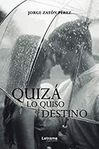 Quizá lo quiso el destino: 1 par  Jorge Zatón Pérez