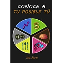 Conoce a tu posible t?o: Mejora en lo importante: salud, trabajo y conducta (Spanish Edition) by Jota Norte (2016-02-15)